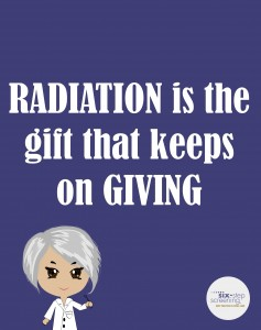 Radiation Is A Gift...